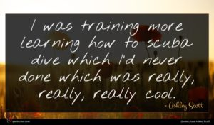 Ashley Scott quote : I was training more ...