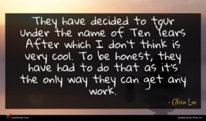 Alvin Lee quote : They have decided to ...