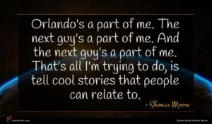 Shemar Moore quote : Orlando's a part of ...