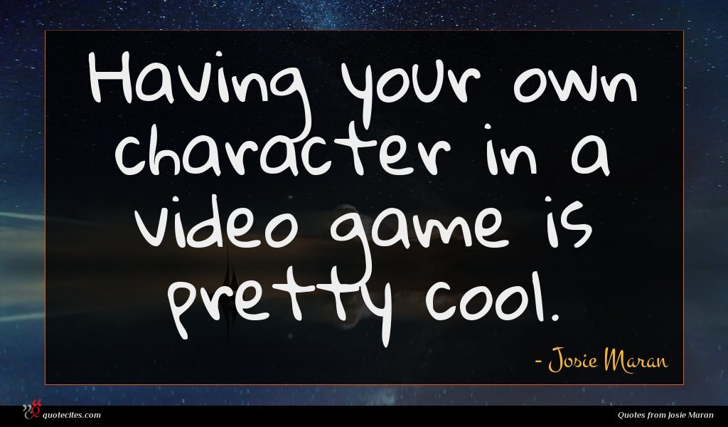 Photo of Josie Maran quote : Having your own character …