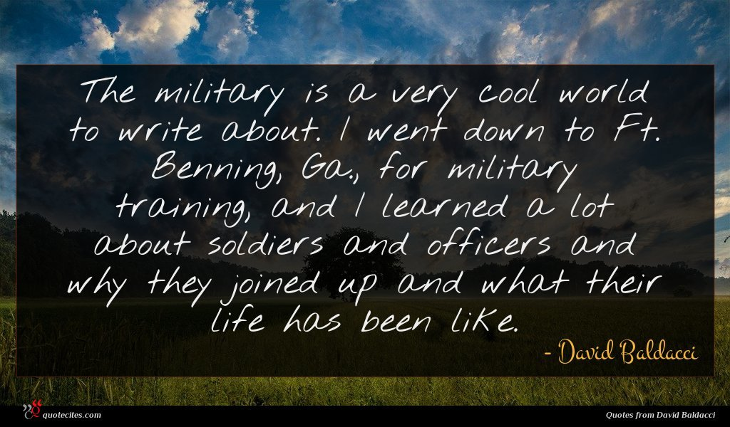 Photo of David Baldacci quote : The military is a …
