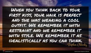 Stephen Chbosky quote : When you think back ...
