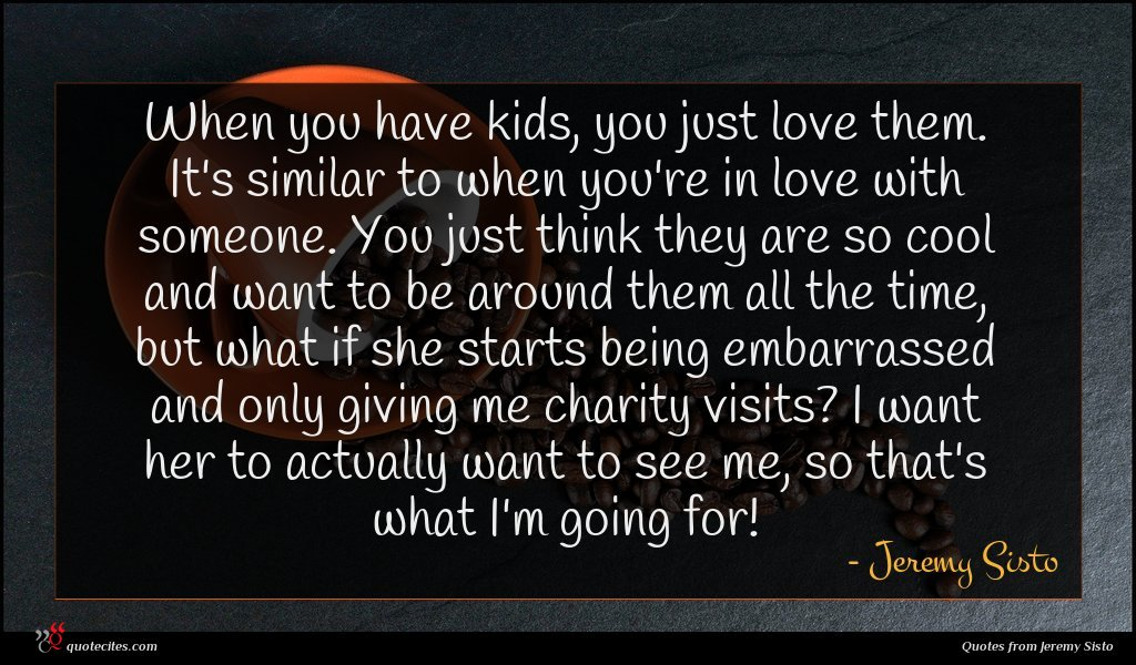 Photo of Jeremy Sisto quote : When you have kids …