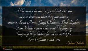 Jolene Blalock quote : I like men who ...