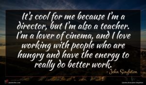 John Singleton quote : It's cool for me ...