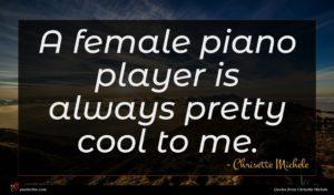 Chrisette Michele quote : A female piano player ...