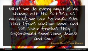 Hanson (band)#Isaac Hanson quote : What we do every ...