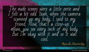 Natasha Henstridge quote : The nude scenes were ...