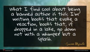 Lauren Myracle quote : What I find cool ...