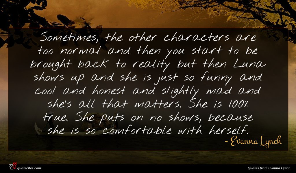 Photo of Evanna Lynch quote : Sometimes the other characters …