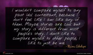 Naima Adedapo quote : I wouldn't compare myself ...