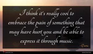 Ciara quote : I think it's really ...