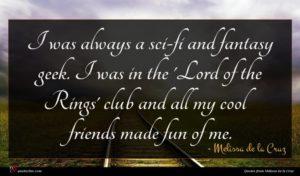 Melissa de la Cruz quote : I was always a ...