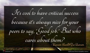 Hanson (band)#Zac Hanson quote : It's cool to have ...