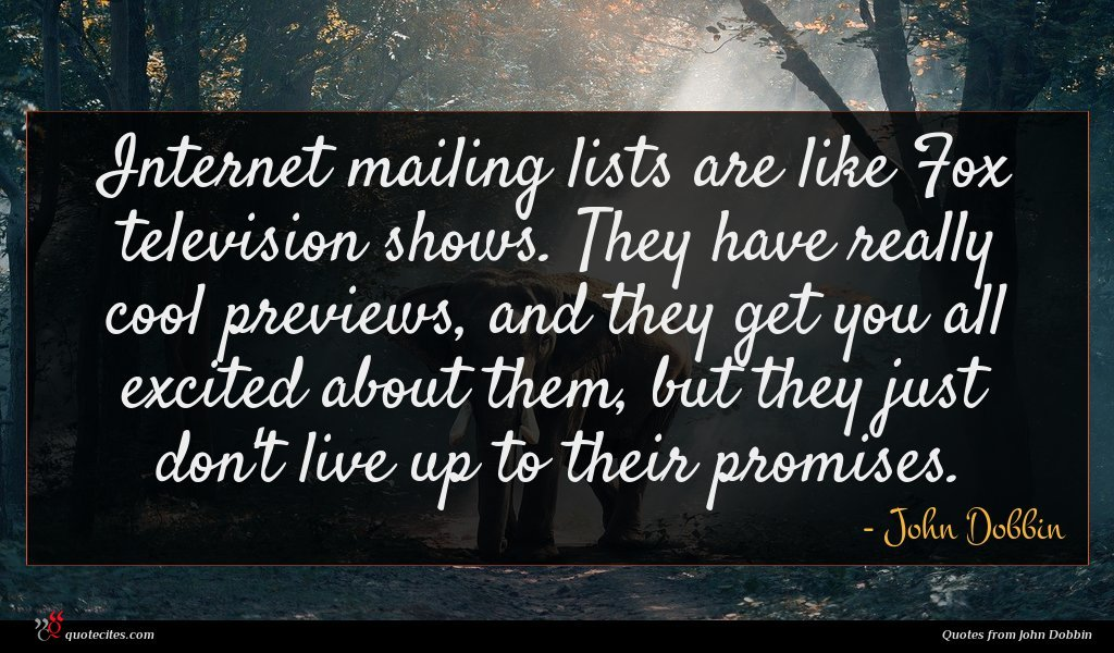 Photo of John Dobbin quote : Internet mailing lists are …