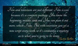 Austin Butler quote : Film and television are ...