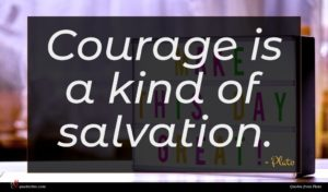 Plato quote : Courage is a kind ...