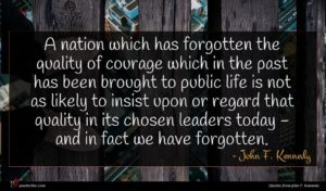 John F. Kennedy quote : A nation which has ...