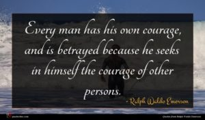 Ralph Waldo Emerson quote : Every man has his ...