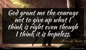 Chester W. Nimitz quote : God grant me the ...