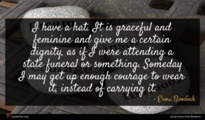 Erma Bombeck quote : I have a hat ...