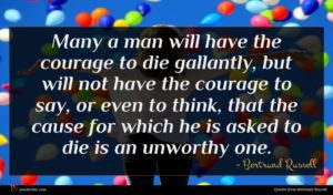 Bertrand Russell quote : Many a man will ...