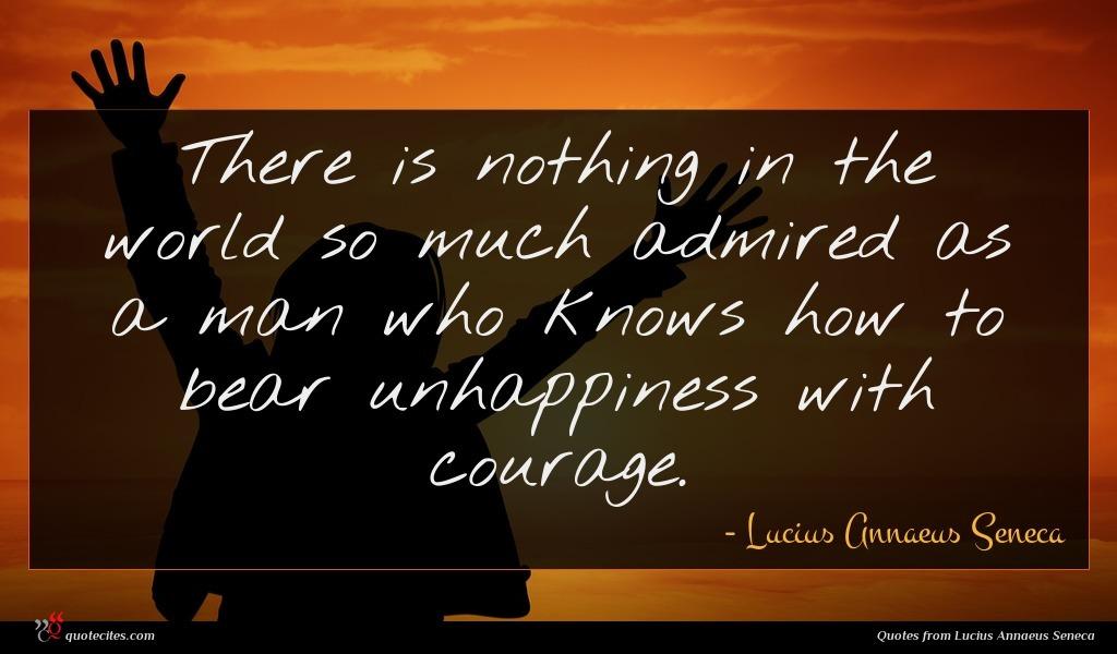 Photo of Lucius Annaeus Seneca quote : There is nothing in …