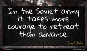Joseph Stalin quote : In the Soviet army ...