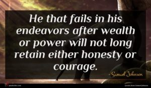 Samuel Johnson quote : He that fails in ...