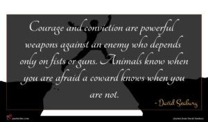 David Seabury quote : Courage and conviction are ...