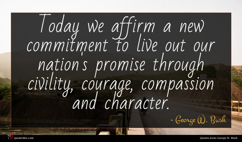 Photo of George W. Bush quote : Today we affirm a …