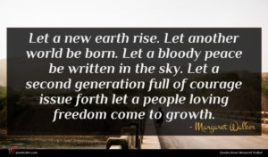 Margaret Walker quote : Let a new earth ...