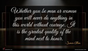 James Allen quote : Whether you be man ...