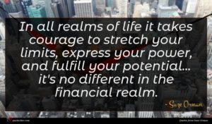 Suze Orman quote : In all realms of ...