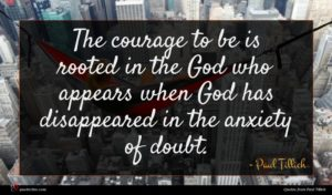 Paul Tillich quote : The courage to be ...