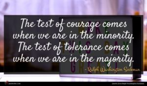 Ralph Washington Sockman quote : The test of courage ...