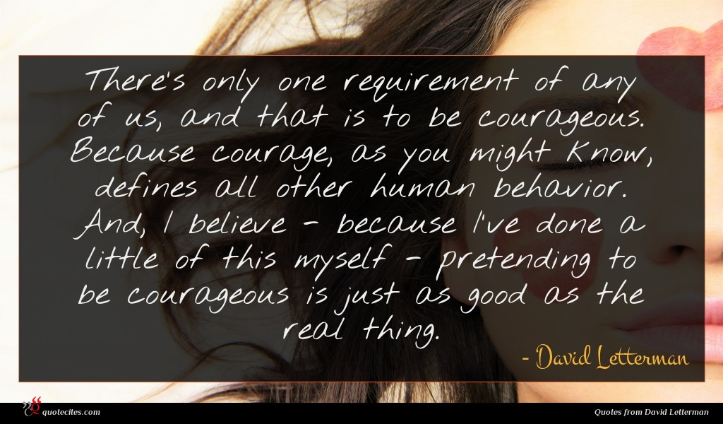 Photo of David Letterman quote : There's only one requirement …