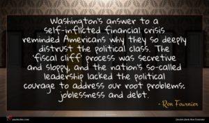 Ron Fournier quote : Washington's answer to a ...