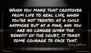 Ricky Williams quote : When you make that ...