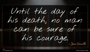 Jean Anouilh quote : Until the day of ...