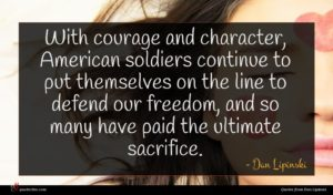 Dan Lipinski quote : With courage and character ...