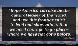 Tadao Ando quote : I hope America can ...