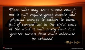 Major Taylor quote : These rules may seem ...