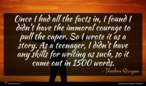 Theodore Sturgeon quote : Once I had all ...