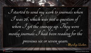 Marilyn Hacker quote : I started to send ...