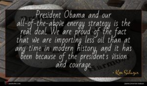 Ken Salazar quote : President Obama and our ...