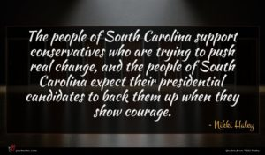 Nikki Haley quote : The people of South ...