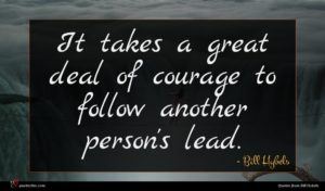 Bill Hybels quote : It takes a great ...