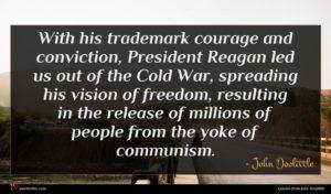 John Doolittle quote : With his trademark courage ...