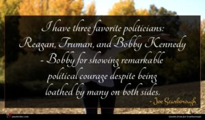Joe Scarborough quote : I have three favorite ...